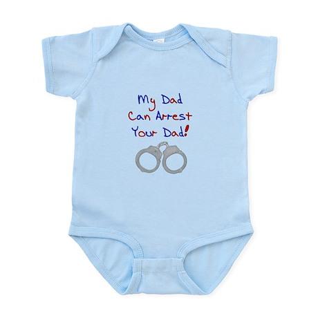My dad can arrest your dad Infant Bodysuit