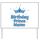 1st Birthday Prince MATEO! Yard Sign