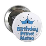 "1st Birthday Prince MATEO! 2.25"" Button"