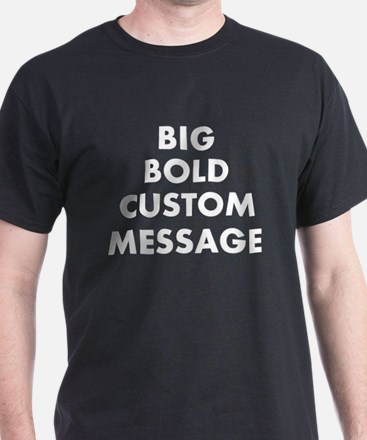 Personalized Bold Font Messag T-Shirt