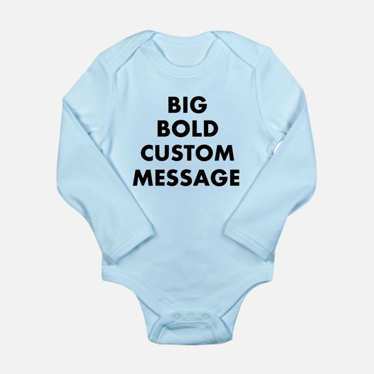 Personalized Bold Font Messag Long Sleeve Infant B