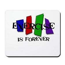 Exercise is Forever Mousepad