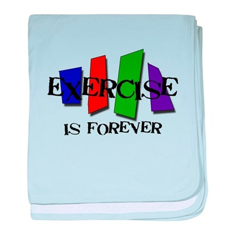 Exercise is Forever baby blanket