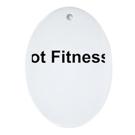 Got Fitness? Ornament (Oval)