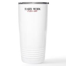 Hard Work, Pays off Travel Coffee Mug
