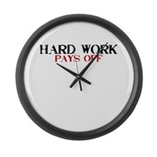 Hard Work, Pays off Large Wall Clock