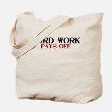 Hard Work, Pays off Tote Bag