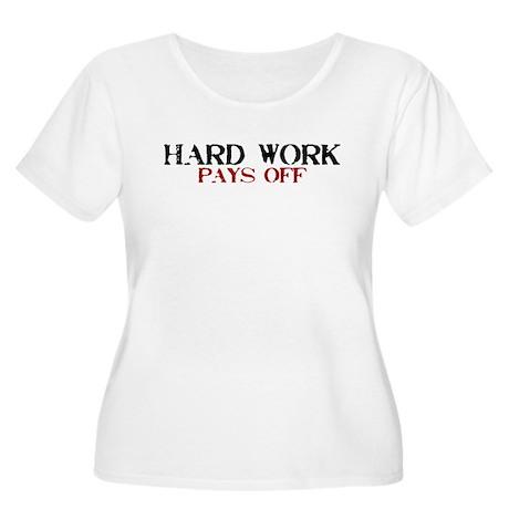 Hard Work, Pays off Women's Plus Size Scoop Neck T