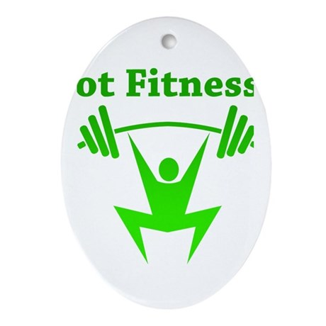 Got Fitness? Ornament (Oval)