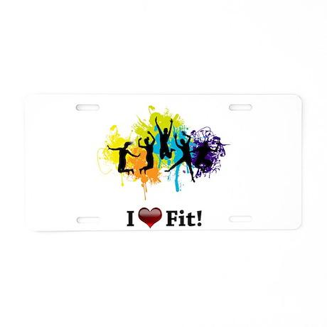 I Love Fit! Aluminum License Plate