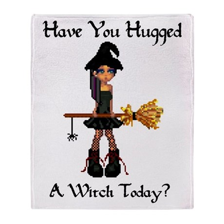 Hugged A Witch? Throw Blanket