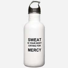 Sweat is begging for mercy Water Bottle