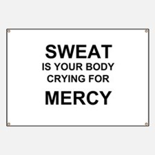 Sweat is begging for mercy Banner