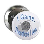 """d20 I Game therfore I am 2.25"""" Button (100 pack)"""
