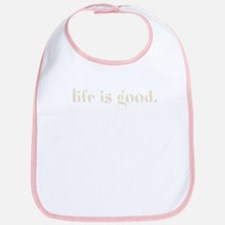 Life is Good Cotton Baby Bib