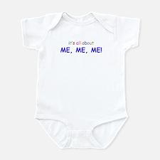 it's all about me, me, me Infant Bodysuit