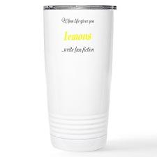 When Life Gives You Lemons... Travel Mug