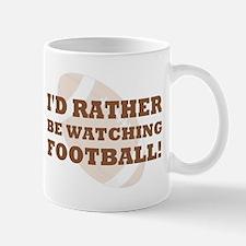 I'd rather be watching footba Mug