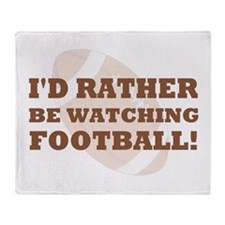 I'd rather be watching footba Throw Blanket