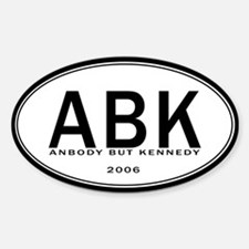 Anybody But Kennedy Oval Decal