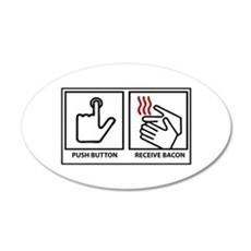 Push Button Receive Bacon 22x14 Oval Wall Peel