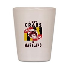 I Got Crabs in Maryland Shot Glass