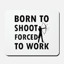 Born to Shoot Mousepad