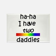haha I have two daddies Rectangle Magnet