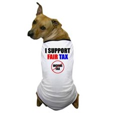 Support Fair Tax Dog T-Shirt