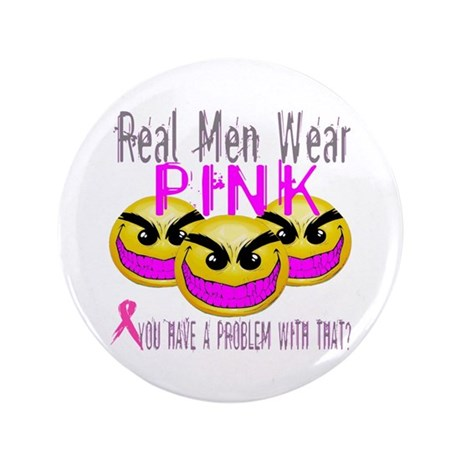 "Real Men Wear Pink -- Breast Cancer Awareness 3.5"""