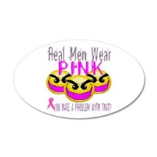 Real Men Wear Pink -- Breast Cancer Awareness 22x1