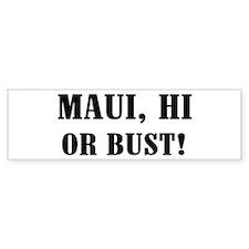Maui or Bust! Bumper Bumper Sticker