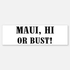 Maui or Bust! Bumper Bumper Bumper Sticker