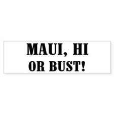 Maui or Bust! Bumper Bumper Sticker