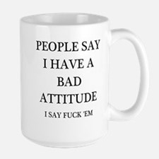 bad attitude Ceramic Mugs