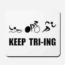 KEEP TRI-ING Mousepad