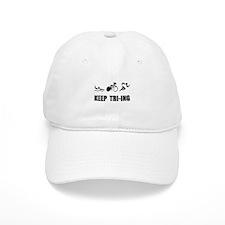 KEEP TRI-ING Baseball Baseball Cap