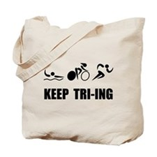 KEEP TRI-ING Tote Bag
