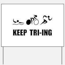 KEEP TRI-ING Yard Sign