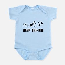 KEEP TRI-ING Infant Bodysuit
