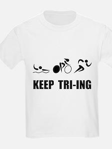 KEEP TRI-ING T-Shirt
