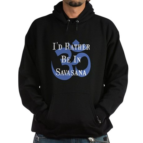 Rather Be In Savasana Hoodie (dark)