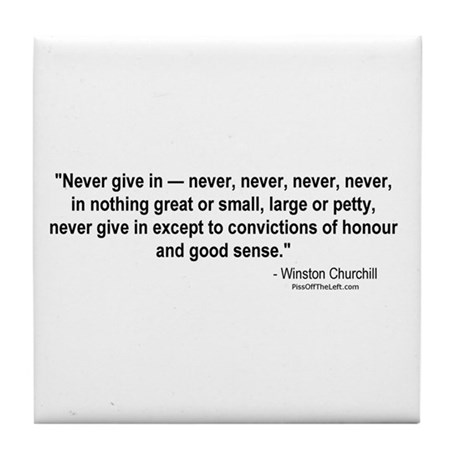 Winston Churchill: Never give in Tile Coaster