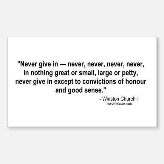 Winston Churchill: Never give in Sticker (Rectangu