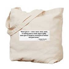 Winston Churchill: Never give in Tote Bag