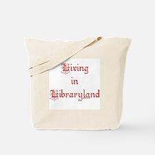 Living in Libraryland Tote Bag