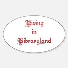 Living in Libraryland Oval Decal