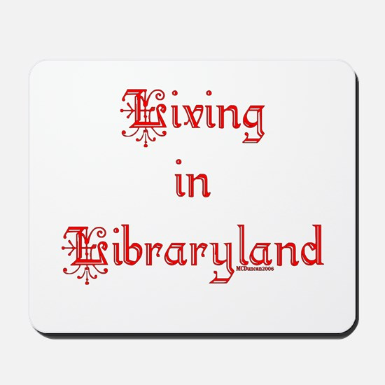 Living in Libraryland Mousepad