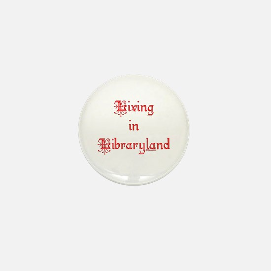 Living in Libraryland Mini Button