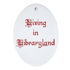 Living in Libraryland Oval Ornament
